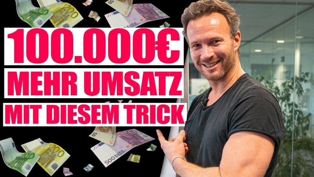 Mehr Umsatz mit diesem Trick! (100.000 Euro) Mehr Geschäft – Online-Marketing